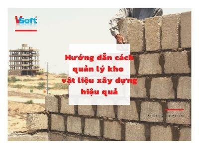 Cách quản lý kho vật liệu xây dựng